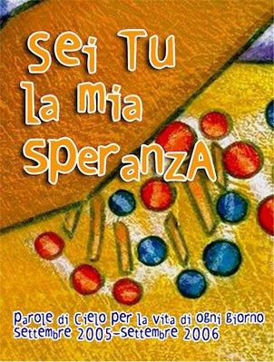Sei tu la mia speranza (2005-2006)