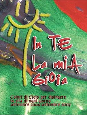 In te la mia gioia (2006-2007)
