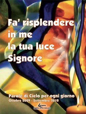 Fa' risplendere in me la tua luce, Signore (2009-2010)