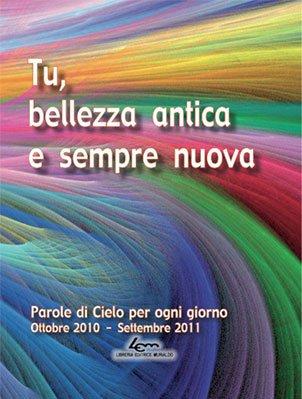 Tu, bellezza antica e sempre nuova (2010-2011)